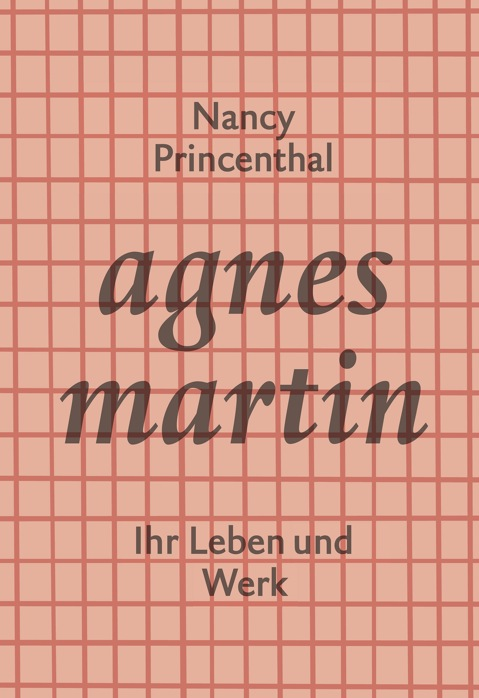 Nancy Princenthal: Agnes Martin