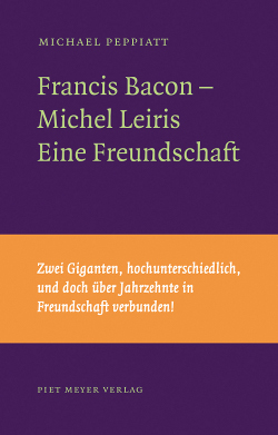 Michael Peppiatt: Francis Bacon – Michel Leiris
